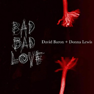 Donna Lewis David Baron Bad Bad Love